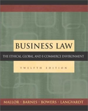 Business Law: The Ethical, Global, and E-Commerce Environment 12th by Jane P. Mallor 0072562005