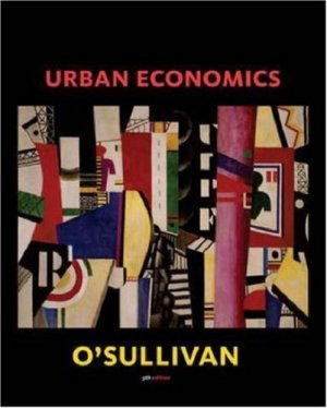 Urban Economics 5th by Arthur O'Sullivan 0072487844