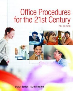 Office Procedures for the 21st Century 7th by Sharon Burton 0132308576