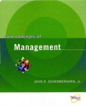 Core Concepts of Management, 1st Edition by Wellesley R. Foshay 0471230553