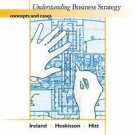 Understanding Business Strategy: Concepts and Cases by R. Duane Ireland 032428246X