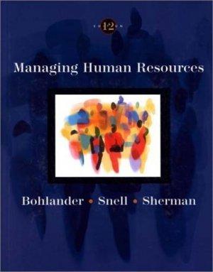 Managing Human Resources 12th by George W. Bohlander 032407266X