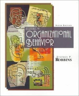 Essentials of Organizational Behavior 6th by Stephen P. Robbins 0130835722