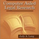 Computer Aided Legal Research by Judy A. Long 0766813339