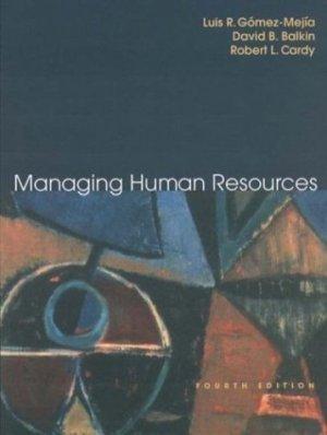 Managing Human Resources, Fourth Edition Luis Gomez-Mejia 0131009435