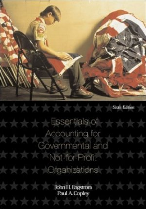 Essentials of Accounting for Governmental and Not-for-profit 6th by Engstrom 0072411724