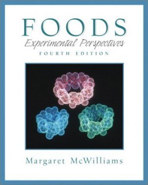 Foods : Experimental Perspectives (4th) by Margaret McWilliams 0130212822