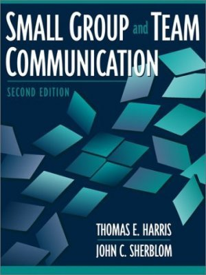 Small Group and Team Communication (2nd) by John C. Sherblom 0205335489