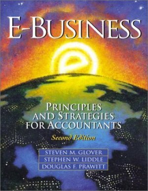 E-Business : Principles and Strategies for Accountants (2nd) by Douglas F. Prawitt 0130359157