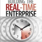 Building the Real-Time Enterprise : An Executive Briefing by Michael H. Hugos 0471678295