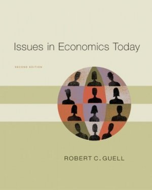 Issues in Economics Today 2nd by Robert Guell 0072871873