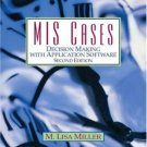 MIS Cases : Decision Making with Application Software 2nd by M. Lisa Miller 0131454404