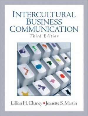 Intercultural Business Communication 3rd by Jeanette S. Martin 0131419307