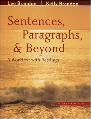Sentences, Paragraphs, and Beyond : A Worktext with Readings 4th by Kelly Brandon 0618426760