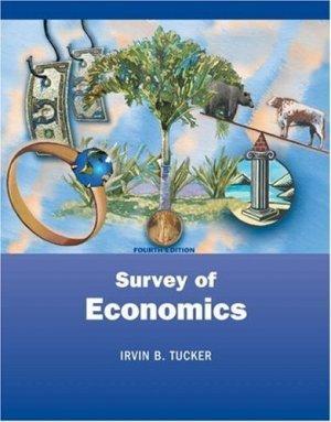 Survey of Economics 4th by Irvin B. Tucker 0324159919