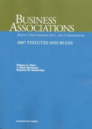 Business Associations Agency Partnerships LLC's & Corps 2007 Statutes and Rules by Klein 159941287X