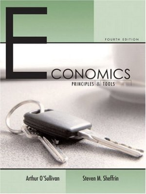 Economics : Principles and Tools 4th by Arthur O'Sullivan 0131479717