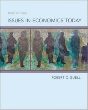 Issues in Economics Today 3rd by Robert Guell 0073137529