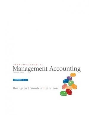 Introduction to Management Accounting : Chapters 1-14 13th by Charles T. Horngren 0131440713