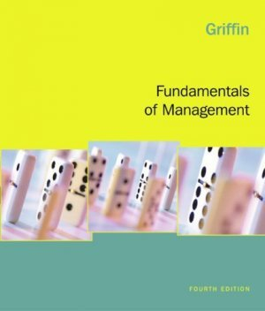 Fundamentals of Management 4th Ricky W. Griffin 0618472428