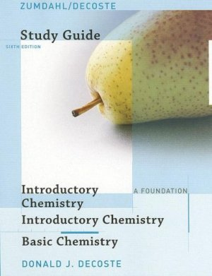 Study Guide for Zumdahl/DeCoste's Introductory Chemistry A Foundation, 6th by Zumdahl 0618803335