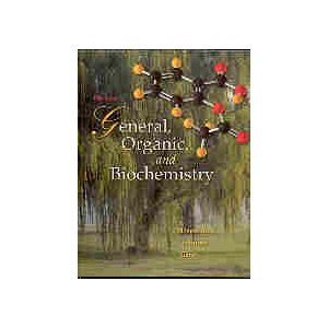 General, Organic, and Biochemistry 5th by K. J. Denniston 0072828471
