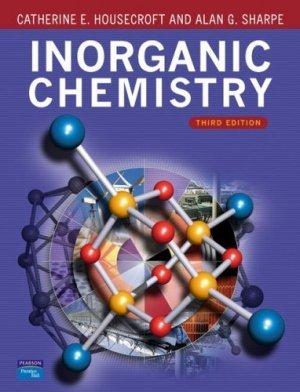 Inorganic Chemistry (3rd Edition) Catherine Housecroft 0131755536