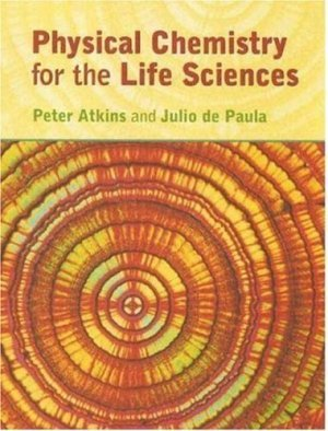 Physical Chemistry for the Life Sciences by Peter Atkins 0716786281