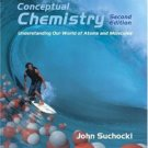 Conceptual Chemistry Understanding Our World of Atoms and Molecules 2nd ed by Suchocki 0805332286