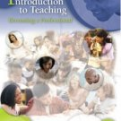 Introduction to Teaching Becoming a Professional (3rd Edition) Donald P. Kauchak 0131994557
