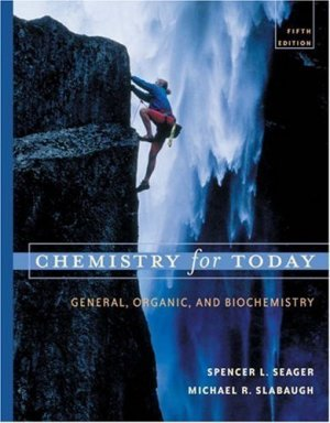 Chemistry for Today General, Organic, and Biochemistry 5th ed. by Spencer L. Seager 053439969X