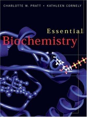 Essential Biochemistry 4th edition by Charlotte W. Pratt 0471393878