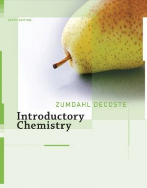 Introductory Chemistry A Foundation 6e (Chapters 1-19 Steven S. Zumdahl 0618803289