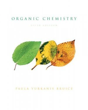 Organic Chemistry (5th Edition) Paula Y. Bruice 0131963163
