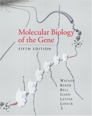 Molecular Biology of the Gene, Fifth Edition by James D. Watson 080534635X