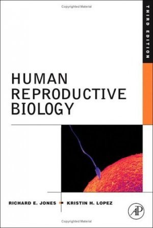 Human Reproductive Biology, Third Edition by Richard E. Jones 0120884658
