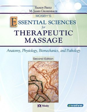 Mosby's Essential Sciences for Therapeutic Massage 2nd by Sandy Fritz 0323020275