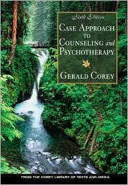 Case Approach to Counseling and Psychotherapy / Edition 6 by Gerald Corey 0534559212