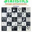 Statistics: Concepts and Controversies 6th Ed. by David S. Moore 0716786362
