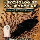 The Psychologist as Detective 4th by Randolph A. Smith 013227731X