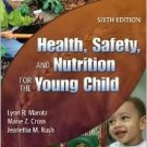 Health, Safety and Nutrition for the Young Child 6th by Lynn Marotz 140183700X
