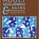 Adult Development and Aging: Biopsychosocial Perspectives 2nd by Susan Whitbourne 047145821X