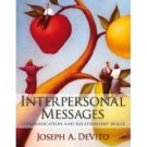 Interpersonal Messages: Communication and Relationship Skills by DeVito 0205491111