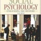 Social Psychology: Unraveling the Mystery 3rd by Douglas T. Kenrick 0205420486
