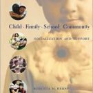 Child, Family, School, Community: Socialization and Support 6th by Roberta M. Berns 0534525199
