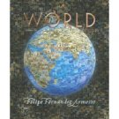 The World: A History, Volume 2 by Felipe Fernandez-Armesto 0131777637