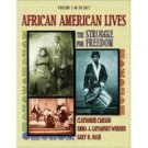 African American Lives: The Struggle for Freedom, Volume I by Clayborne Carson 020179487X