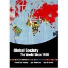 Global Society: The World Since 1900 by Pamela Crossley 0618018506