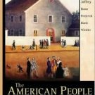 The American People Creating a Nation and a Society 6th Vol. 1 by Nash 0321125258