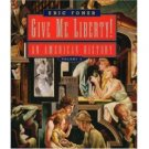 Give Me Liberty! An American History Vol 2 by Eric Foner 0393978745